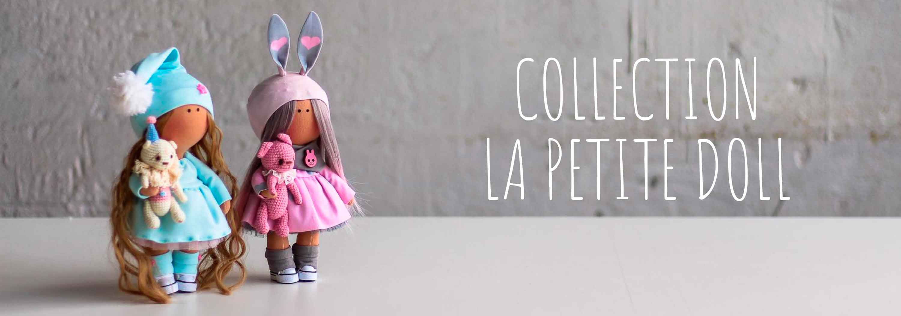 collection la petite doll