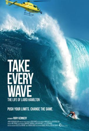 Король волн. Жизнь Лэйрда Хэмильтона (Take Every Wave: The Life of Laird Hamilton), 2017