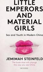 Little Emperors and Material Girls : Sex and Youth in Modern China