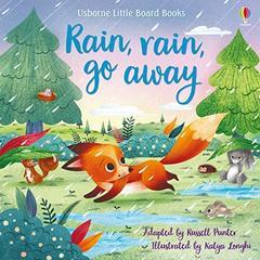 Rain, Rain Go Away  (board bk)