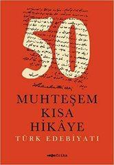 50 Muhteşem Kısa Hikaye: Türk Edebiyatı