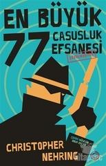 En Büyük 77 Casusluk Efsanesi Çözülmüştür