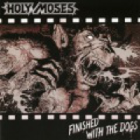 HOLY MOSES   FINISHED WITH THE DOGS +4 bonustracks (1987)  2005