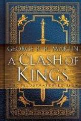 A Clash of Kings: The Illustrated Edition : A Song of Ice and Fire: Book Two