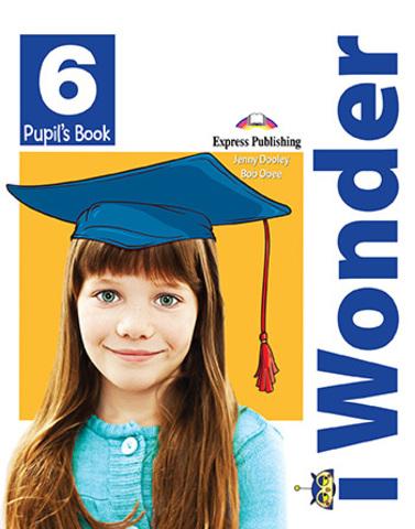 i Wonder 6 Pupil's book - Учебник с дополненной реальностью