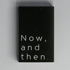 Now, and then