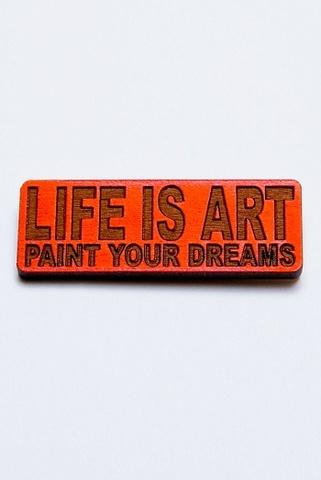 Значок LIFE IS ART 2