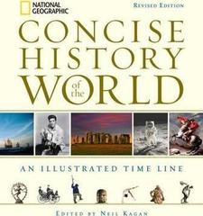 National Geographic Concise History of the World : An Illustrated Time Line