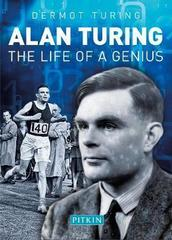 Alan Turing : The Life of a Genius
