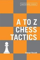 A to Z Chess Tactics : Every chess move explained