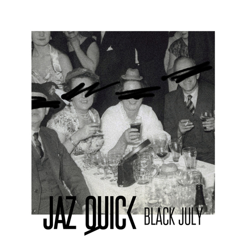 Jaz Quick – Black July