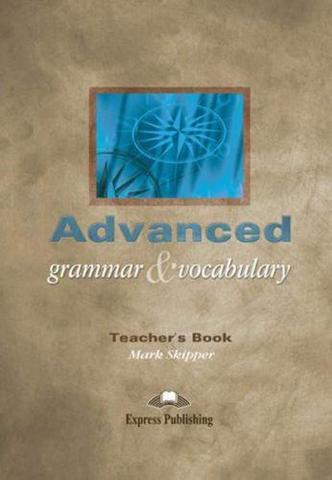 advanced grammar & vocabulary teacher's book - книга для учителя
