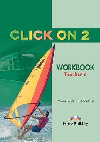 CLICK ON 2  Teacher's Book workbook - рабочая тетрадь для учителя