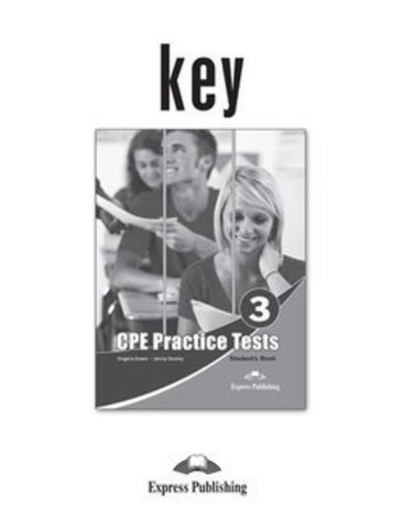 Practice Tests for CPE 3 (Cambridge English: Proficiency) Answer Key - ответы к пособию