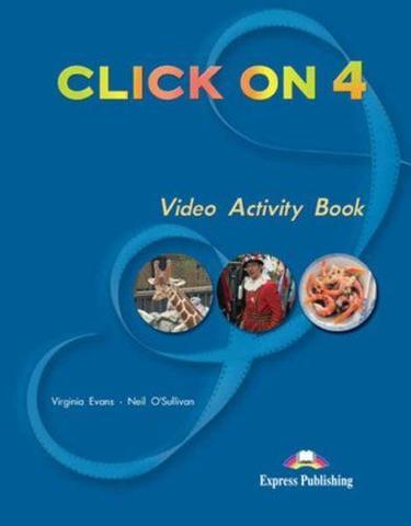 Click On 4. Video Activity Book. Intermediate. Рабочая тетрадь к видеокурсу