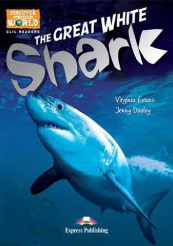 The Great White Shark. Уровень В1 (7-9 класс). Книга для чтения с доступом к электронному приложению