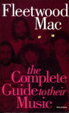 Fleetwood Mac: The Complete Guide To Their Music / Rikky Rooksby