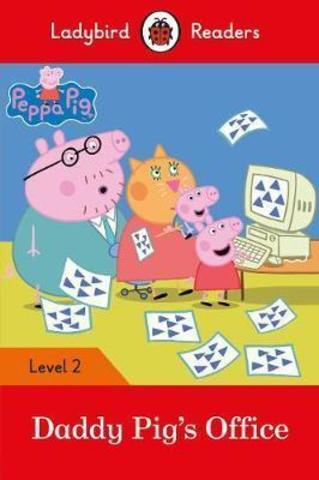 Peppa Pig: Daddy Pig's Office - Ladybird Readers Level 2