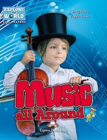 Music All Around (Explore Our World) Reader with cross-platform application. Книга для чтения