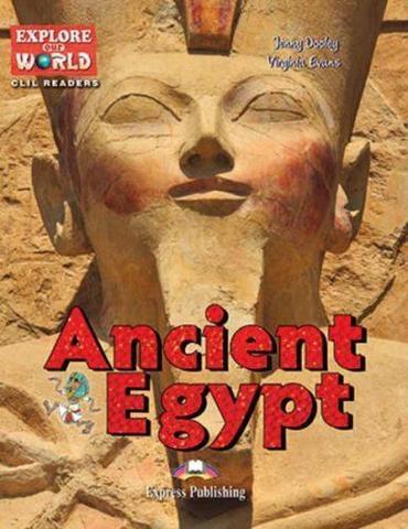 Ancient Egypt (explore our world). Книга для чтения