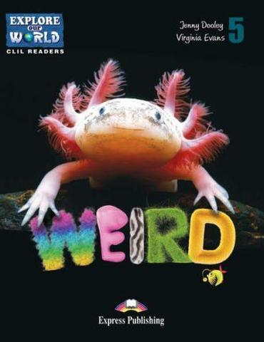 Weird Animals (explore our world). Reader. Книга для чтения