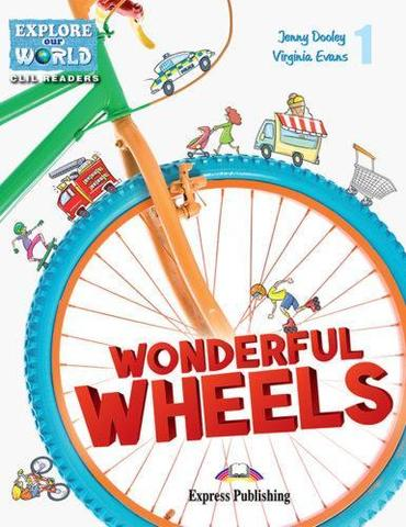 Wonderful Wheels. Уровень 1 (1-2 класс) Книга для чтения с доступом к электронному приложению