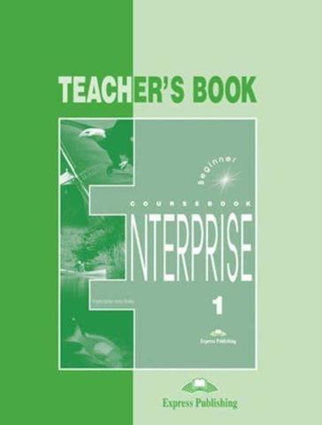 Enterprise 1. Teacher's Book. Beginner. Книга для учителя
