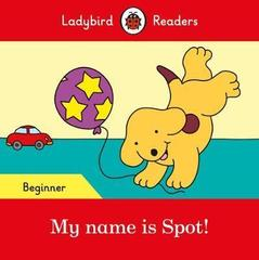 My name is Spot! - Ladybird Readers Beginner Level