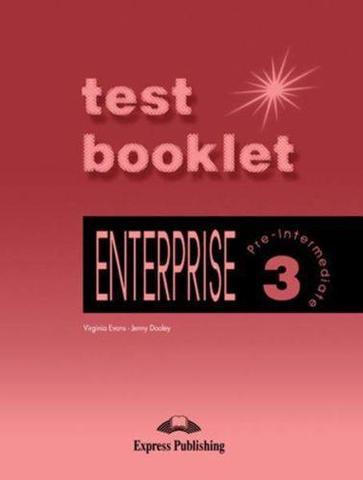 Enterprise 3. Test Booklet. Pre-Intermediate. Сборник тестовых заданий и упражнений