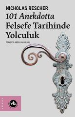 101 Anekdotta Felsefe Tarihinde Yolculuk