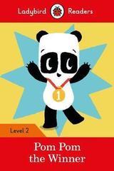 Pom Pom the Winner - Ladybird Readers Level 2