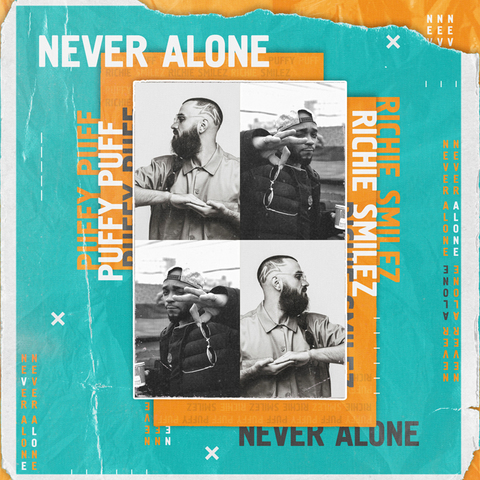 Puffy Puff & Richie Smilez – Never Alone