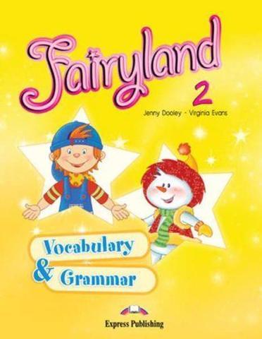Fairyland 2. Vocabulary and Grammar Practice. Сборник лексических и грамматических упражнений
