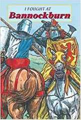 I Fought at Bannockburn