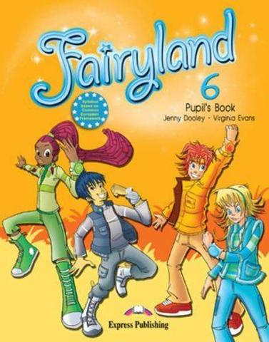 Fairyland 6. Pupil's Book. Учебник