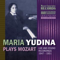 Мария Юдина (фортепиано). Вольфганг Амадей Моцарт.