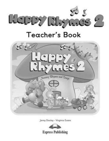 Happy Rhymes 2. Teacher's Book. Книга для учителя