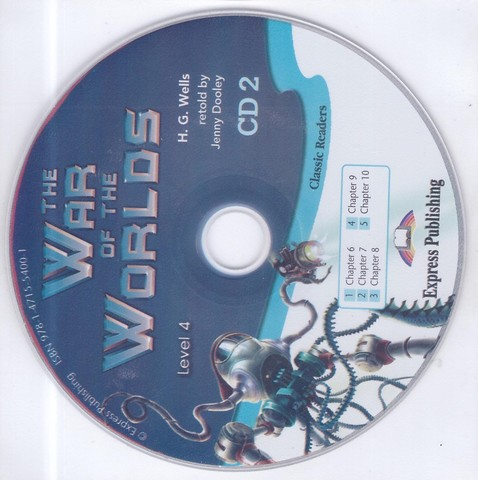 The War of The Worlds. Война миров. Герберт Уэлс. Intermediate (8-9 класс). Аудиодиск №2