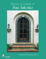 Historic Doorways of San Antonio, Texas