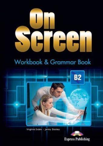 On Screen B2. Workbook & Grammar Book  REVISED. Рабочая тетрадь и грамматический справочник с кодом доступа к электронному приложению