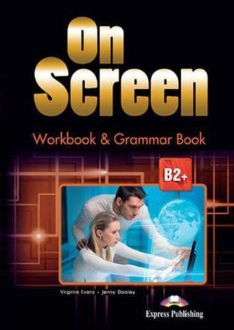 On Screen B2+. Workbook & Grammar Book (with digibooks app). Рабочая тетрадь и грамматический справочник с электронным приложением
