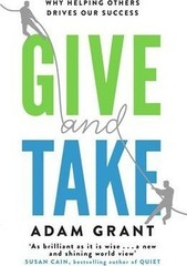 Give and Take : Why Helping Others Drives Our Success