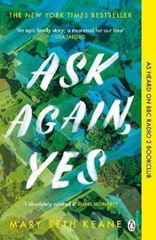 Ask Again, Yes : The gripping, emotional and life-affirming New York Times bestseller