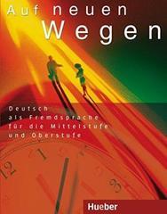 Auf neuen Wegen - Lehrbuch - (Deutsch als Fremd...