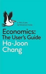 Economics: The User's Guide : A Pelican Introduction
