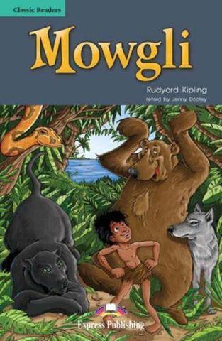 Mowgli. Маугли. Редьярд Киплинг. Pre-intermediate (7-8 класс). Книга для чтения