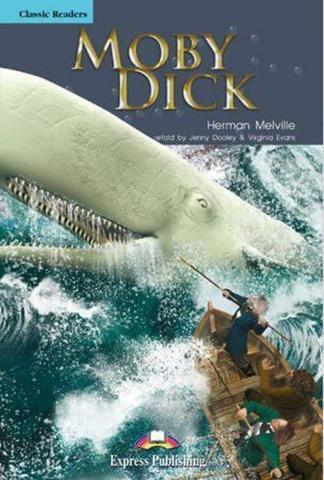 Moby Dick. Моби Дик. Герман Мелвилл. Intermediate (8-9 класс). Книга для чтения