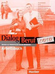 Dialog Beruf Starter Arbeitsbuch