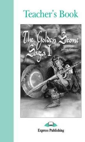 The Golden Stone Saga I. Pre-intermediate (7-8 класс).Книга для учителя