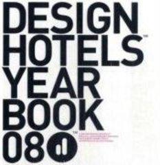 Design HotelsT Yearbook 2008